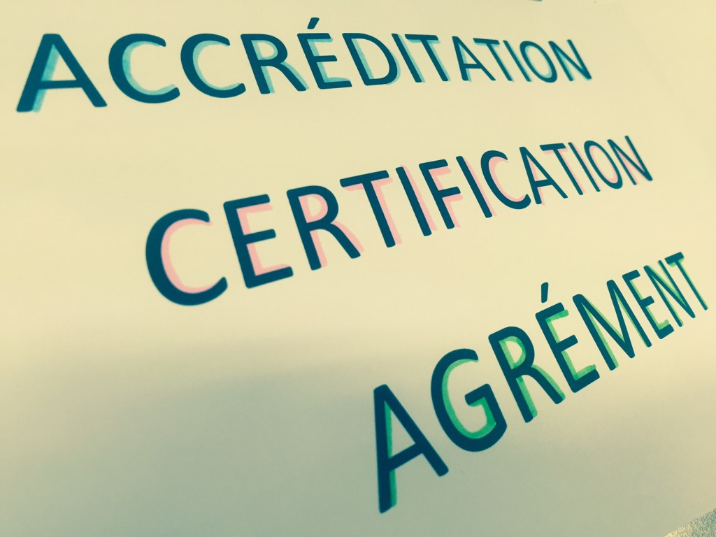 Accréditation, certification, agrément : Mieux comprendre les différences