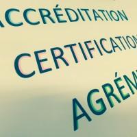 Accréditation, certification et agrément : ce qu'il faut savoir